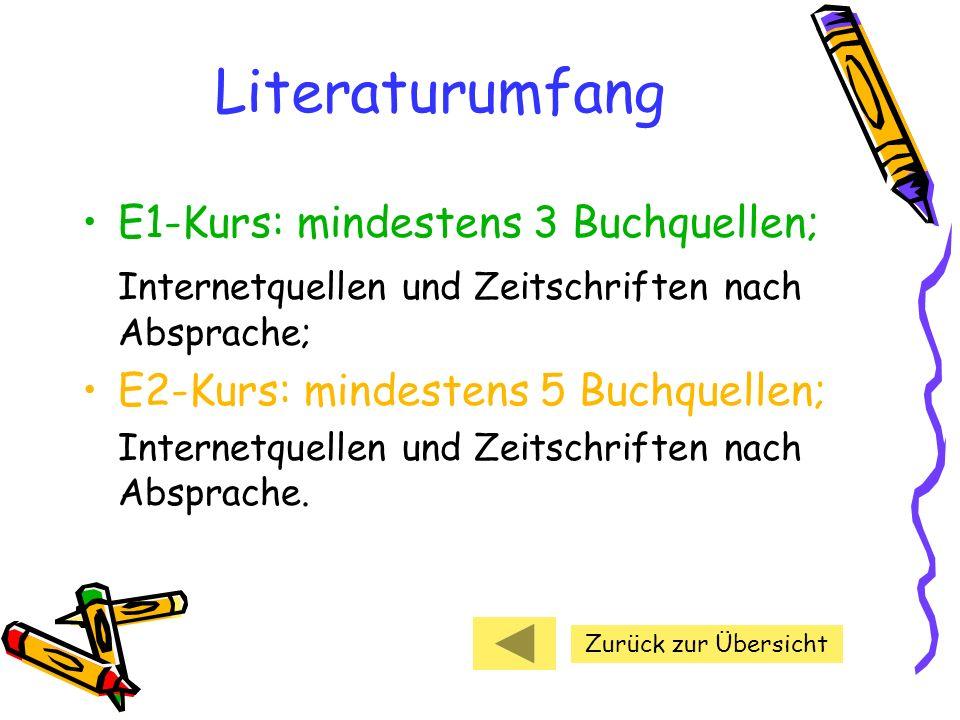 Literaturumfang E1-Kurs: mindestens 3 Buchquellen;