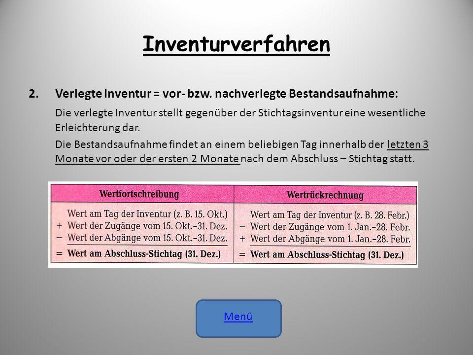 Inventurverfahren Verlegte Inventur = vor- bzw. nachverlegte Bestandsaufnahme:
