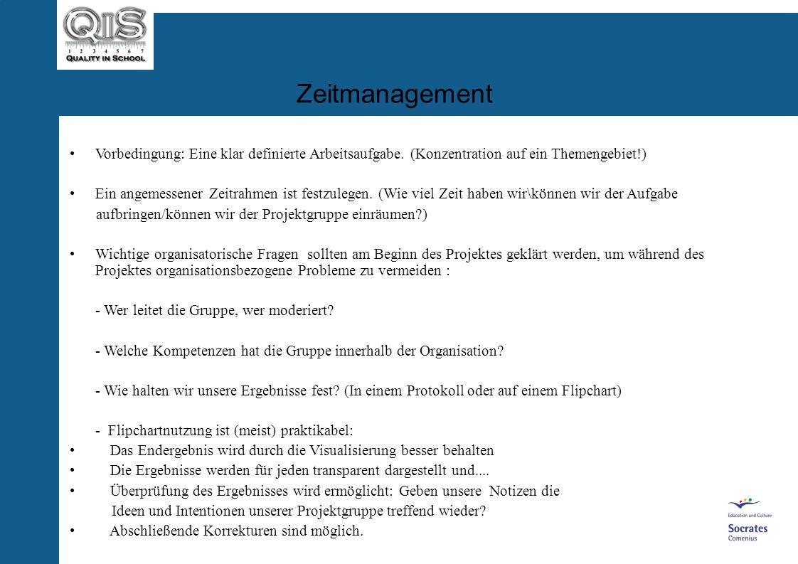 Zeitmanagement Vorbedingung: Eine klar definierte Arbeitsaufgabe. (Konzentration auf ein Themengebiet!)