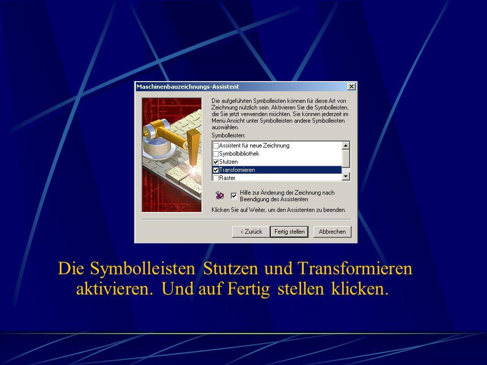 Die Symbolleisten Stutzen und Transformieren aktivieren