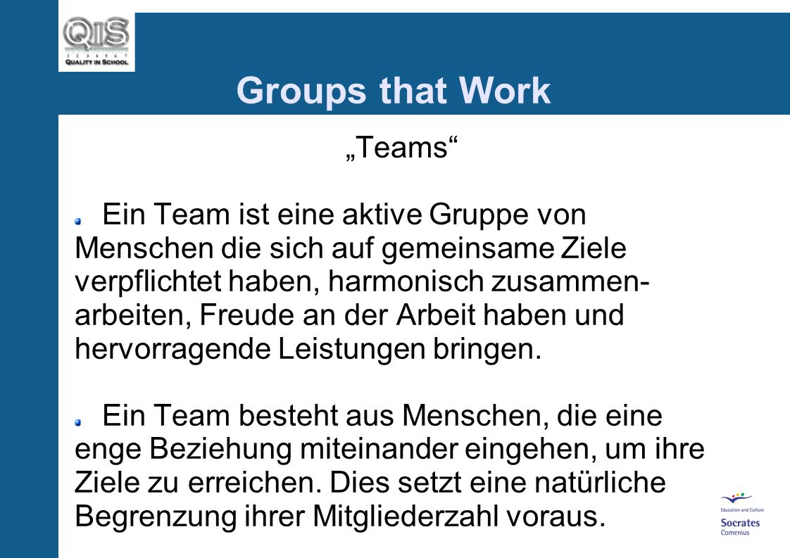 """Groups that Work """"Teams Ein Team ist eine aktive Gruppe von"""