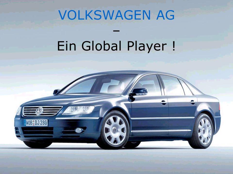 VOLKSWAGEN AG – Ein Global Player !