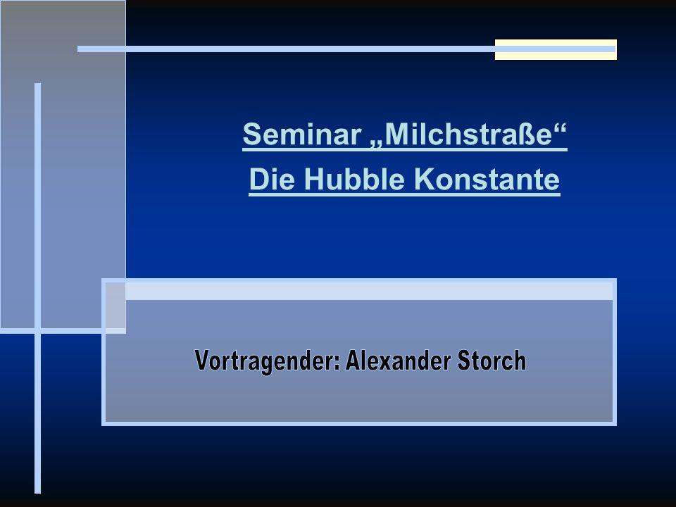 """Seminar """"Milchstraße Die Hubble Konstante"""