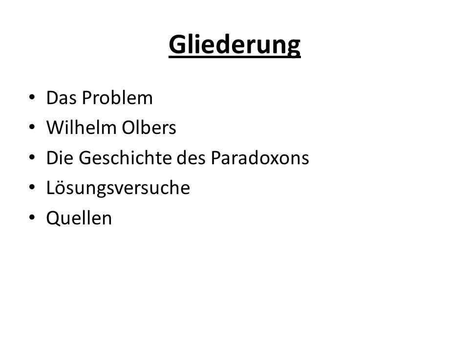 Gliederung Das Problem Wilhelm Olbers Die Geschichte des Paradoxons