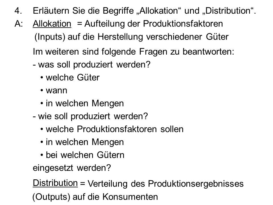 """4. Erläutern Sie die Begriffe """"Allokation und """"Distribution ."""