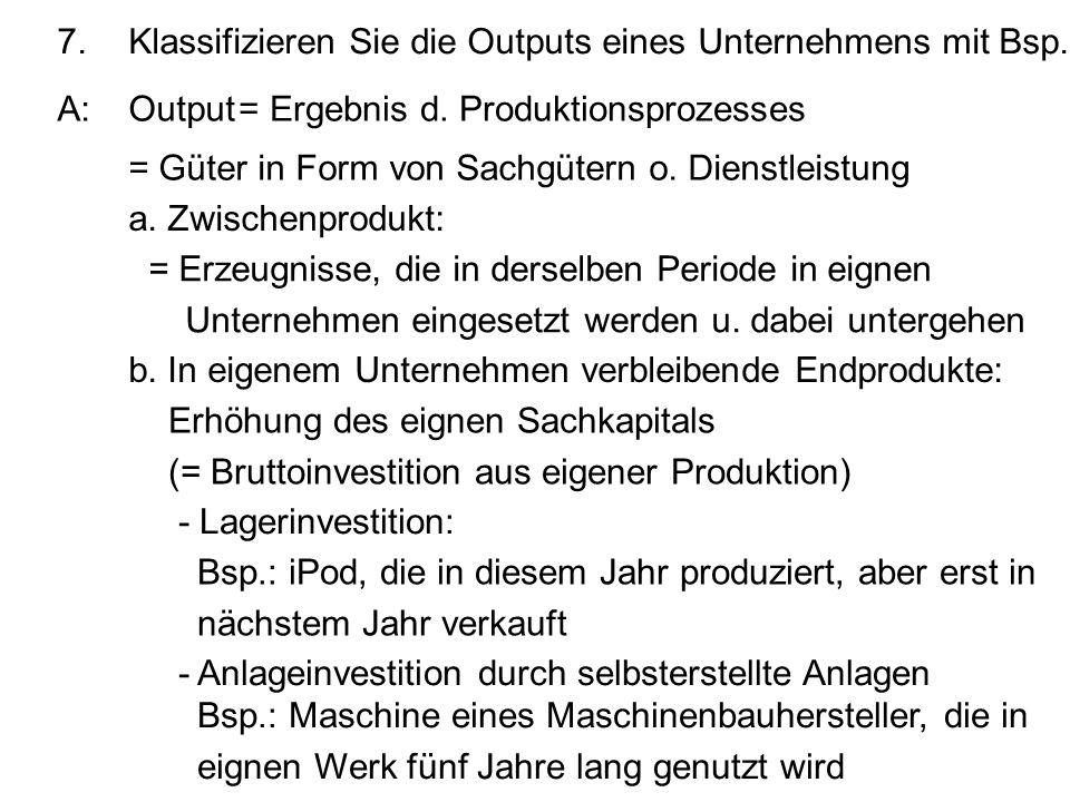 7. Klassifizieren Sie die Outputs eines Unternehmens mit Bsp.