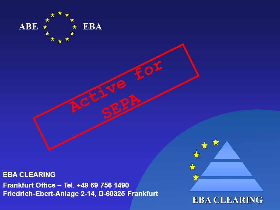 Active for SEPA ABE EBA EBA CLEARING EBA CLEARING