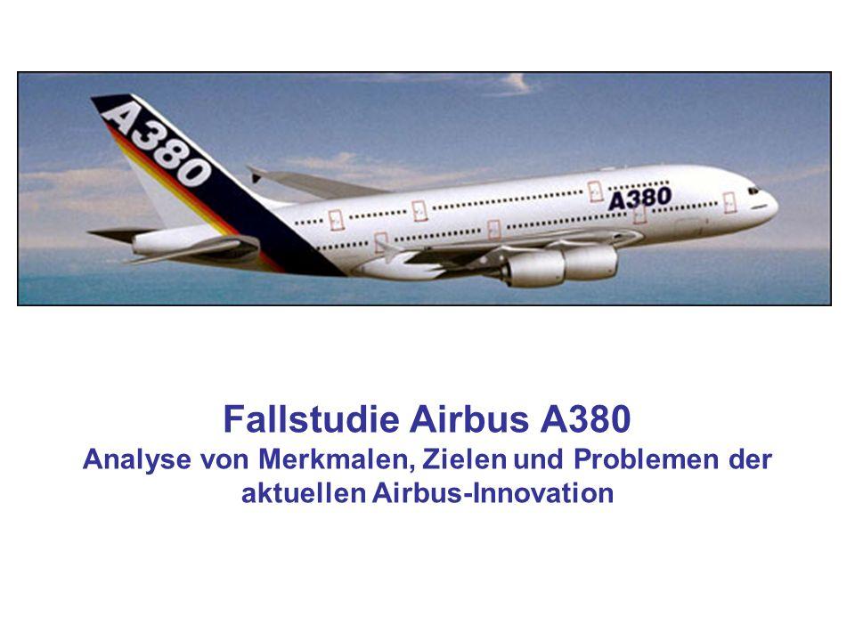 Fallstudie Airbus A380 Analyse von Merkmalen, Zielen und Problemen der aktuellen Airbus-Innovation