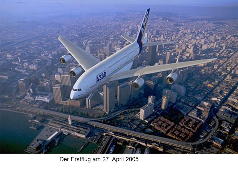 Der Erstflug am 27. April 2005