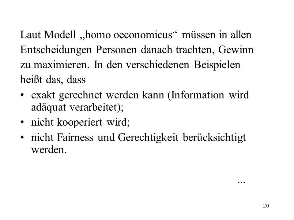 "Laut Modell ""homo oeconomicus müssen in allen"