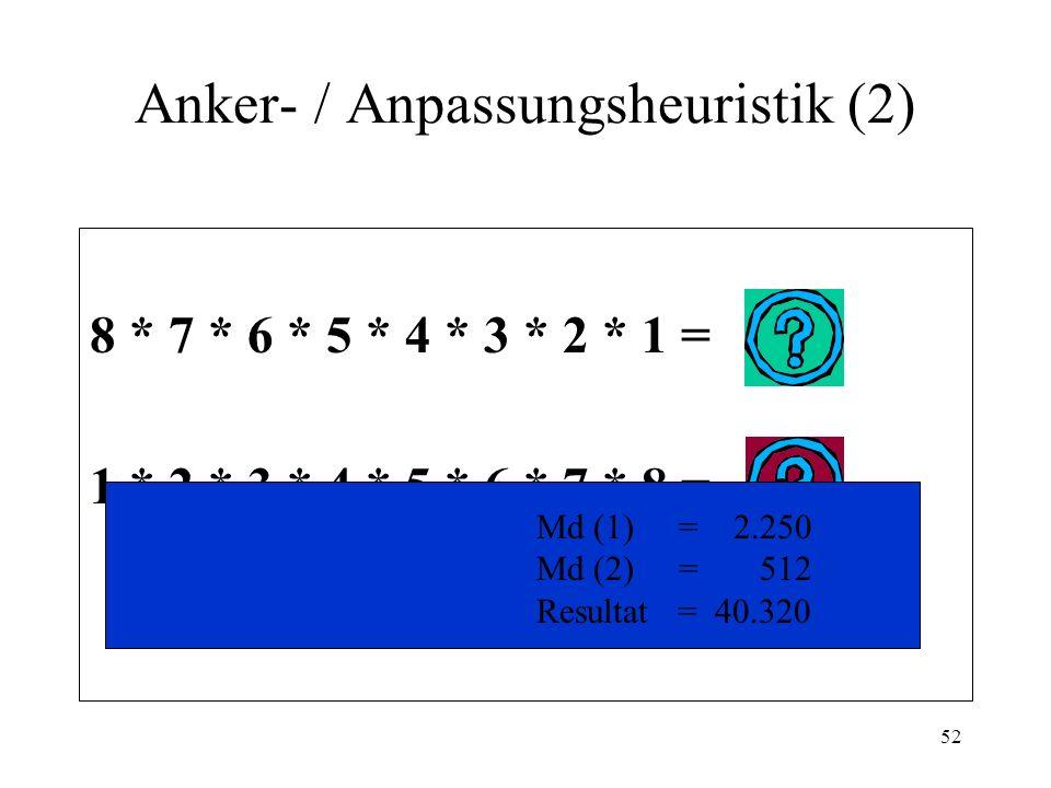 Anker- / Anpassungsheuristik (2)