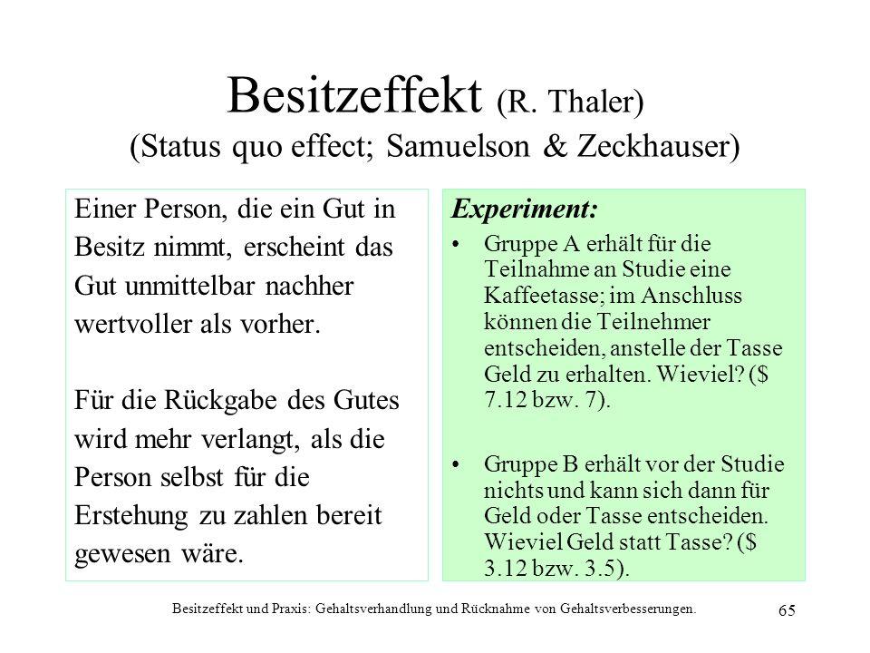 Besitzeffekt (R. Thaler) (Status quo effect; Samuelson & Zeckhauser)