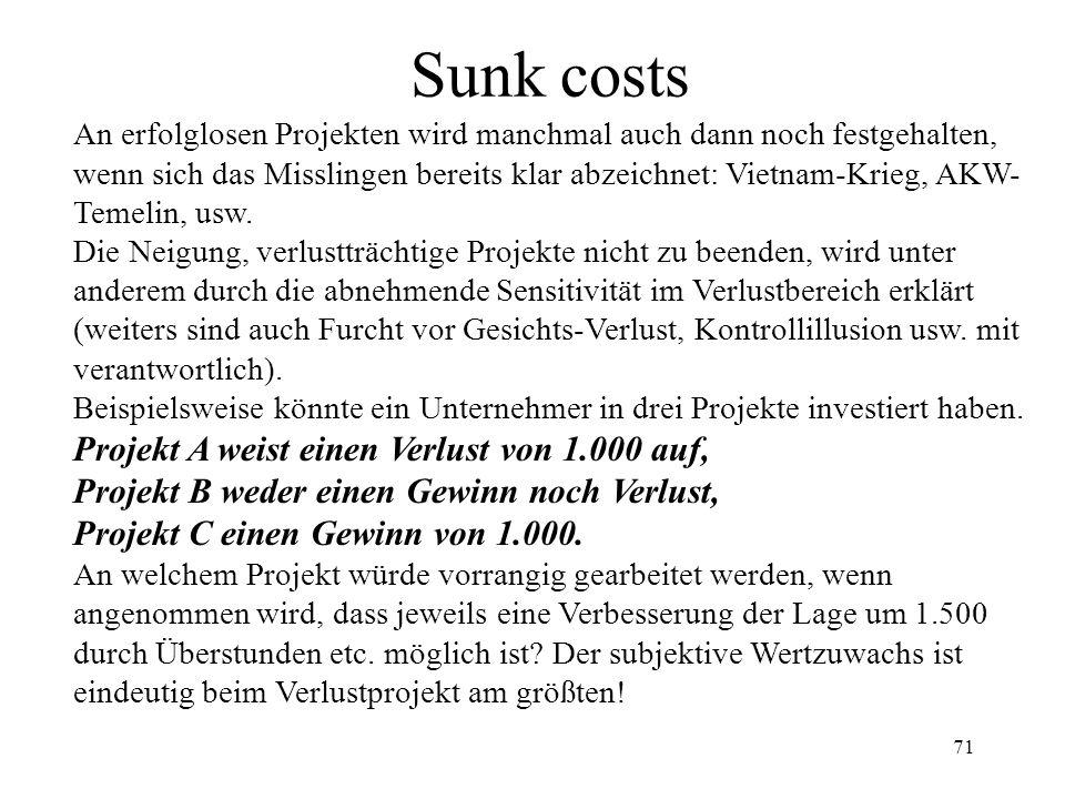 Sunk costs Projekt A weist einen Verlust von 1.000 auf,