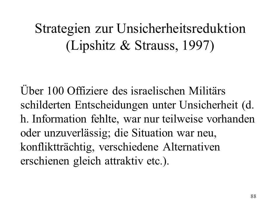 Strategien zur Unsicherheitsreduktion (Lipshitz & Strauss, 1997)