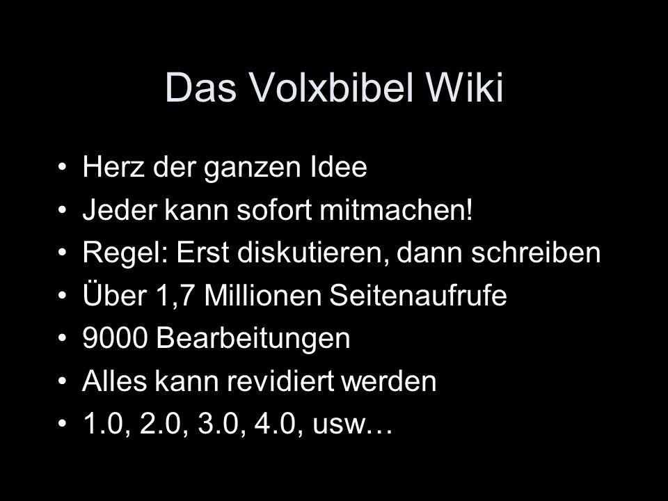 Das Volxbibel Wiki Herz der ganzen Idee Jeder kann sofort mitmachen!