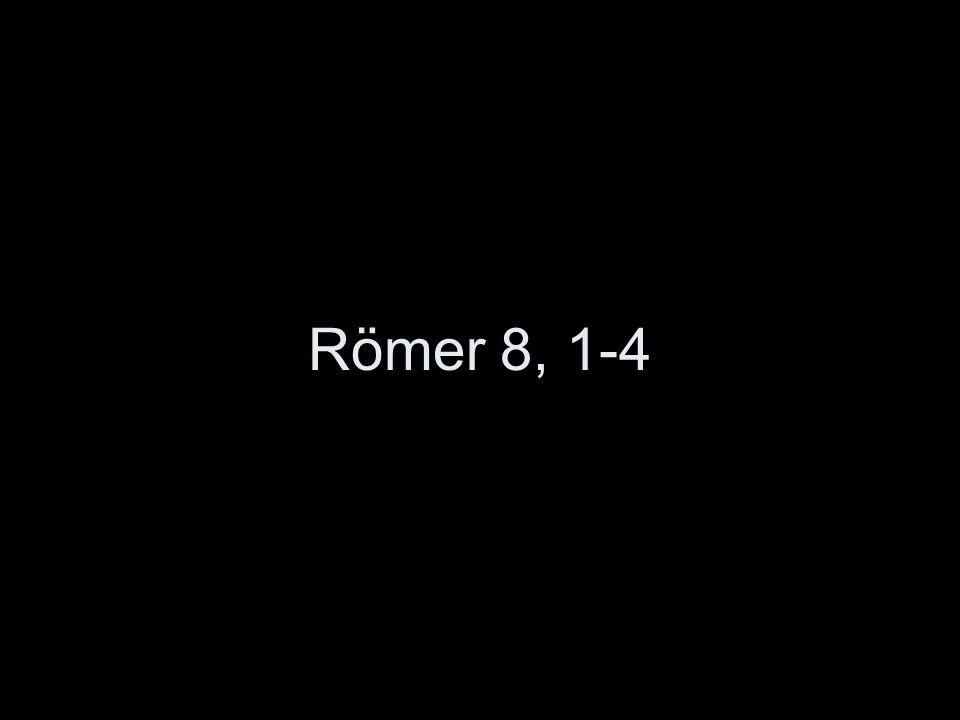 Römer 8, 1-4