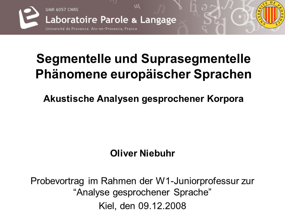 Segmentelle und Suprasegmentelle Phänomene europäischer Sprachen Akustische Analysen gesprochener Korpora