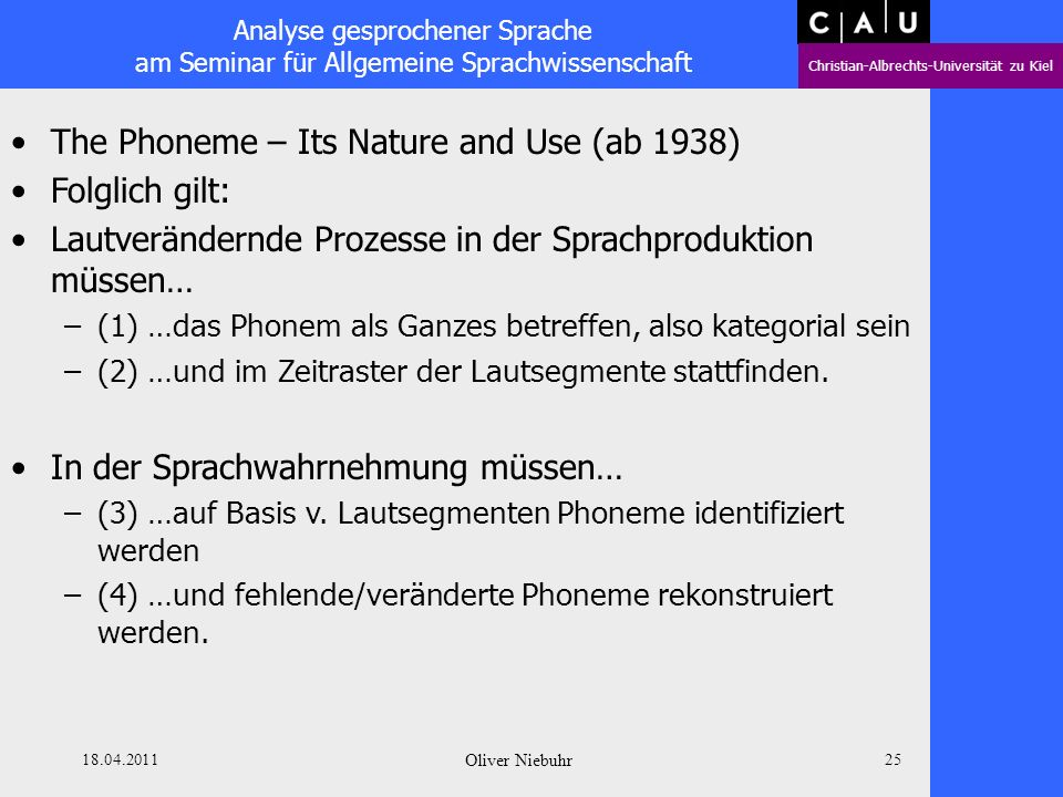 The Phoneme – Its Nature and Use (ab 1938) Folglich gilt: