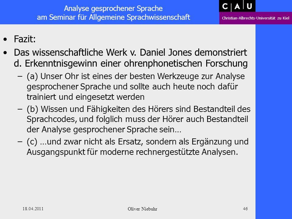 Fazit: Das wissenschaftliche Werk v. Daniel Jones demonstriert d. Erkenntnisgewinn einer ohrenphonetischen Forschung.