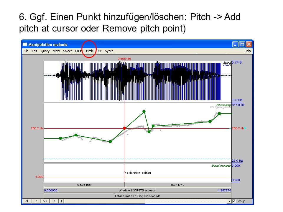 6. Ggf. Einen Punkt hinzufügen/löschen: Pitch -> Add pitch at cursor oder Remove pitch point)