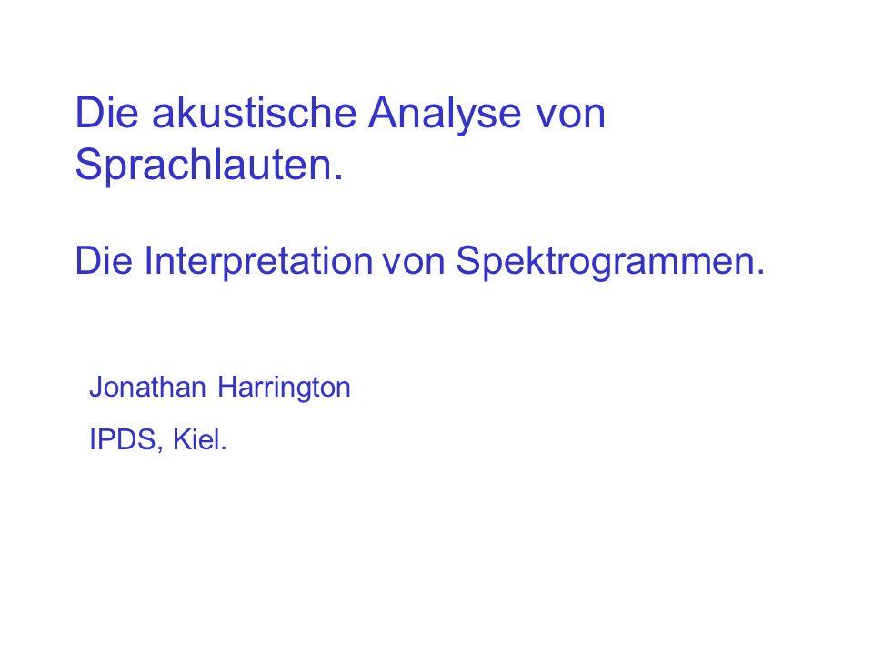 Die akustische Analyse von Sprachlauten.