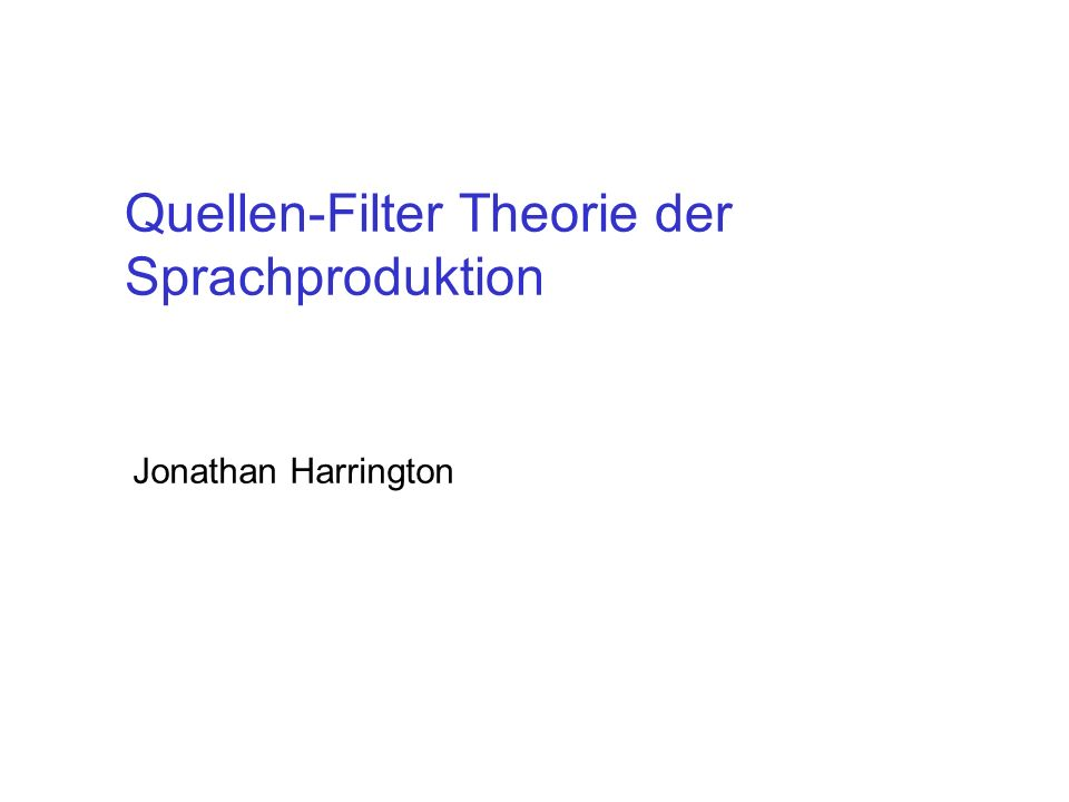 Quellen-Filter Theorie der Sprachproduktion
