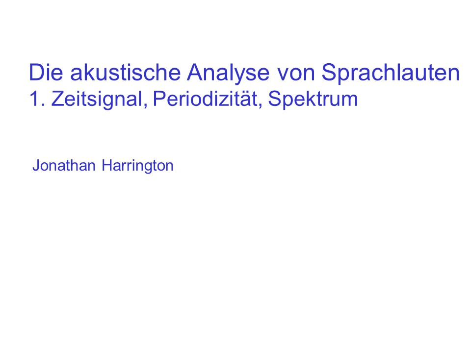 Die akustische Analyse von Sprachlauten