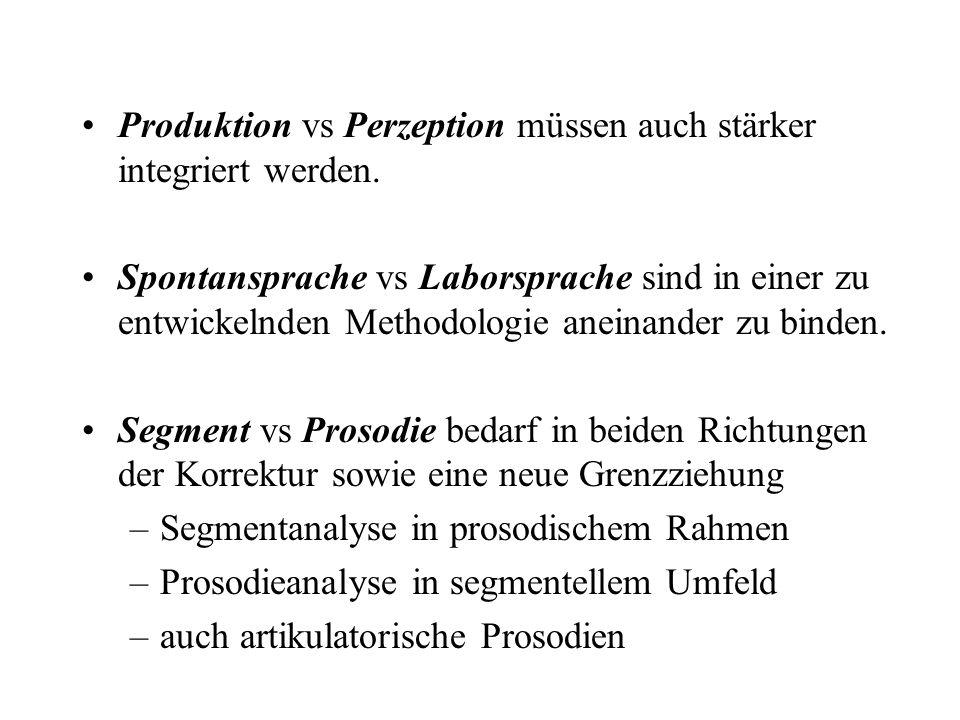 Produktion vs Perzeption müssen auch stärker integriert werden.