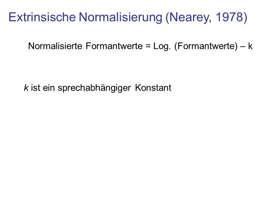 Extrinsische Normalisierung (Nearey, 1978)