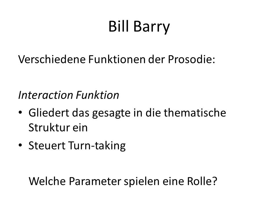 Bill Barry Verschiedene Funktionen der Prosodie: Interaction Funktion