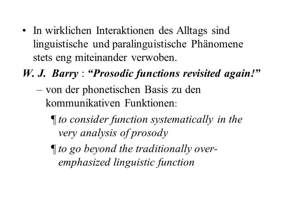 In wirklichen Interaktionen des Alltags sind linguistische und paralinguistische Phänomene stets eng miteinander verwoben.