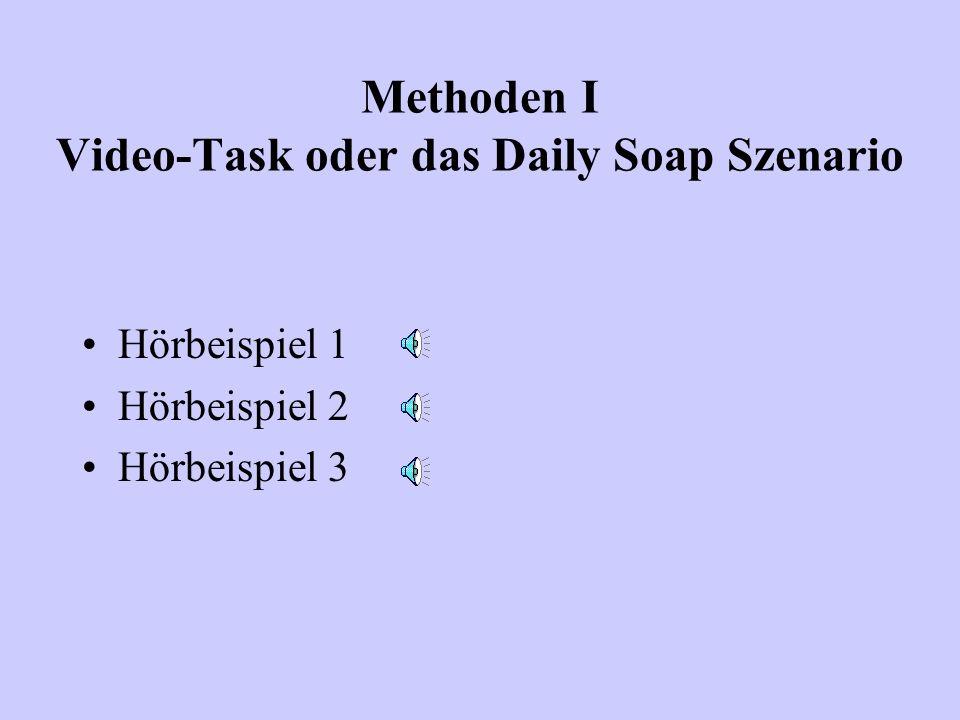 Methoden I Video-Task oder das Daily Soap Szenario