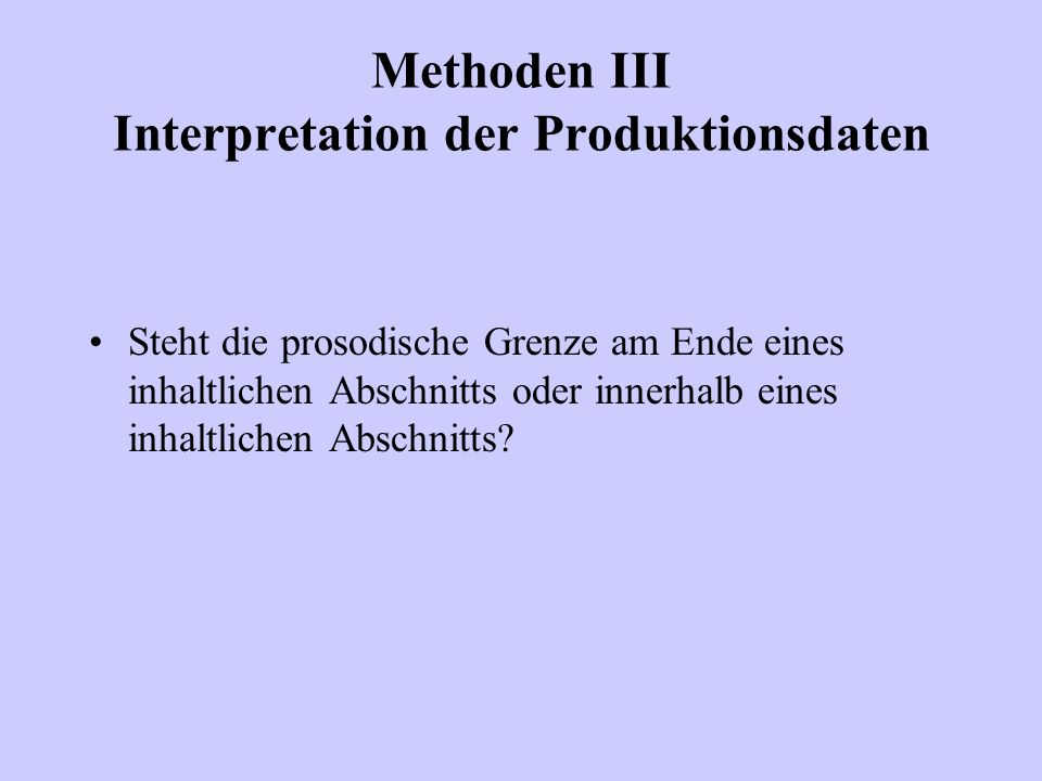 Methoden III Interpretation der Produktionsdaten