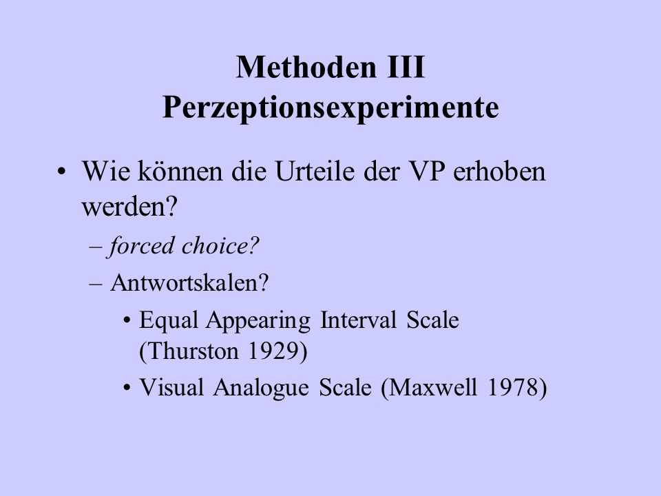 Methoden III Perzeptionsexperimente