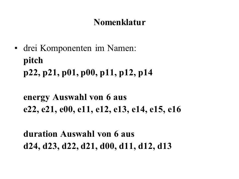 Nomenklatur drei Komponenten im Namen: pitch. p22, p21, p01, p00, p11, p12, p14. energy Auswahl von 6 aus.