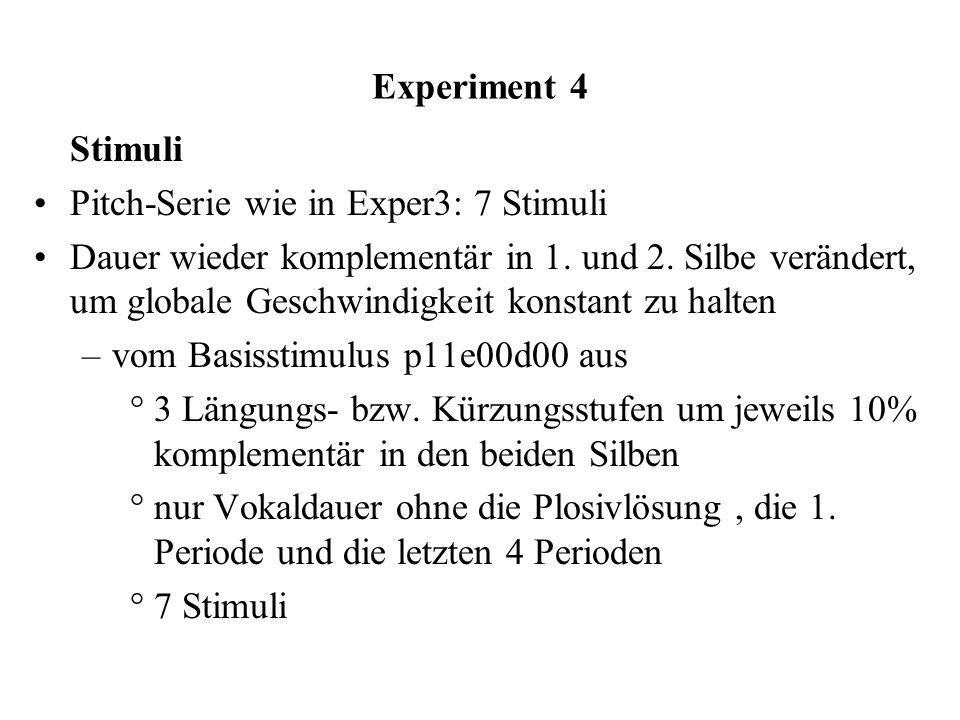 Experiment 4 Stimuli. Pitch-Serie wie in Exper3: 7 Stimuli.