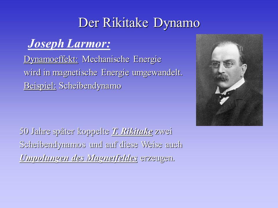Der Rikitake Dynamo Joseph Larmor: Dynamoeffekt: Mechanische Energie