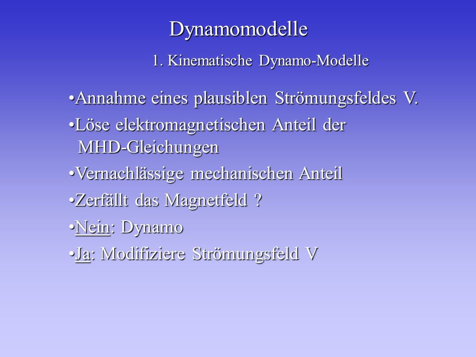 Dynamomodelle Annahme eines plausiblen Strömungsfeldes V.