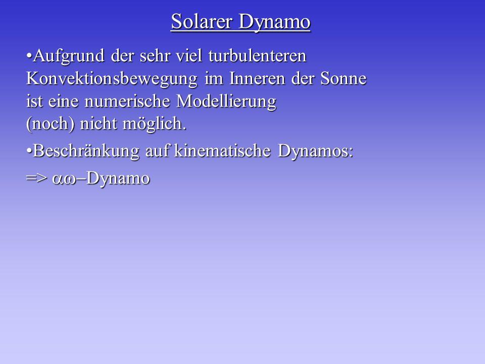 Solarer Dynamo Aufgrund der sehr viel turbulenteren Konvektionsbewegung im Inneren der Sonne ist eine numerische Modellierung (noch) nicht möglich.