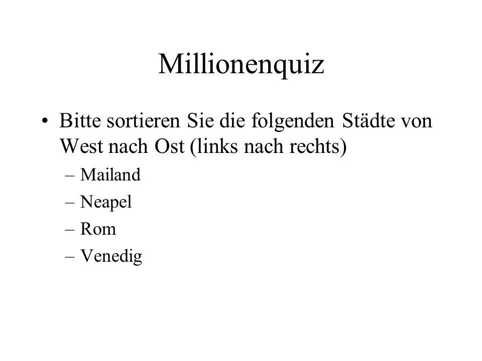 MillionenquizBitte sortieren Sie die folgenden Städte von West nach Ost (links nach rechts) Mailand.