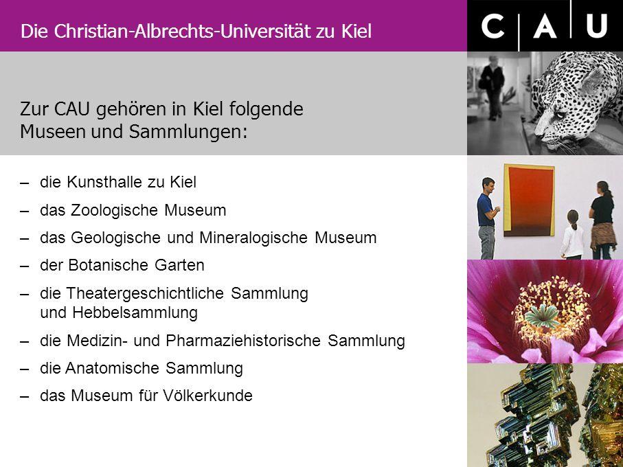 Zur CAU gehören in Kiel folgende Museen und Sammlungen: