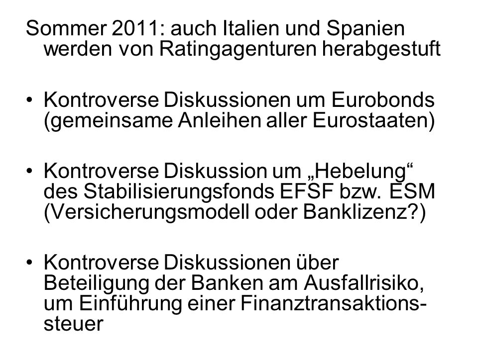 Sommer 2011: auch Italien und Spanien werden von Ratingagenturen herabgestuft