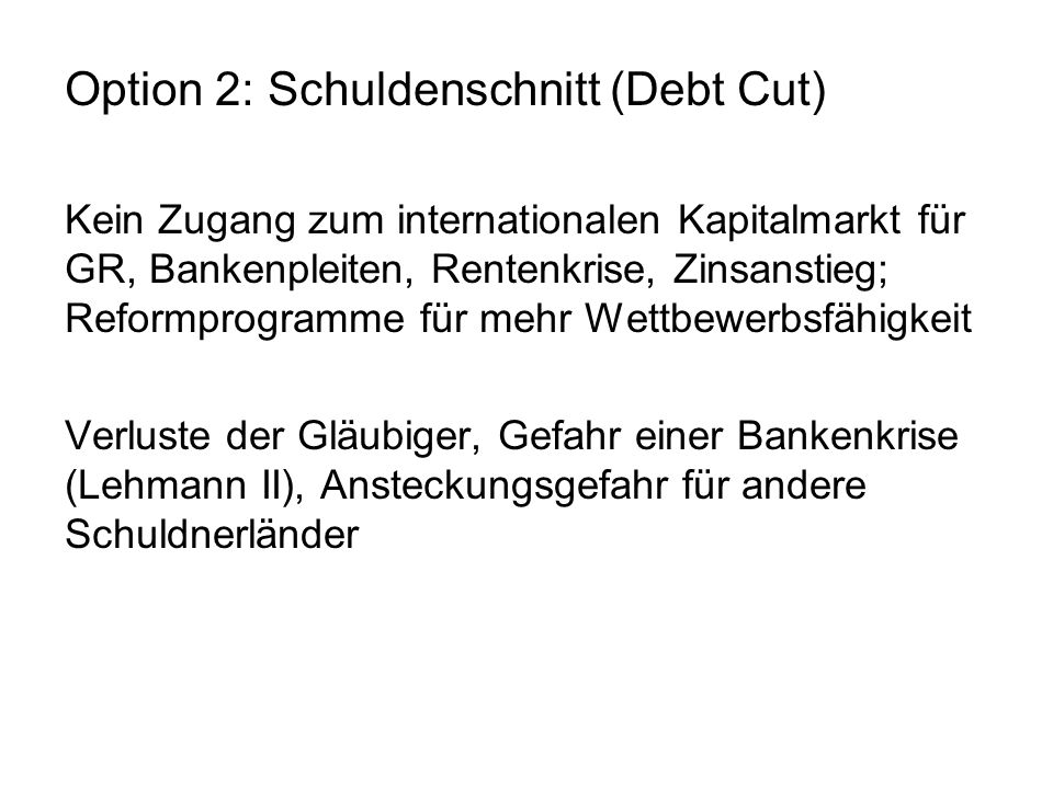 Option 2: Schuldenschnitt (Debt Cut)