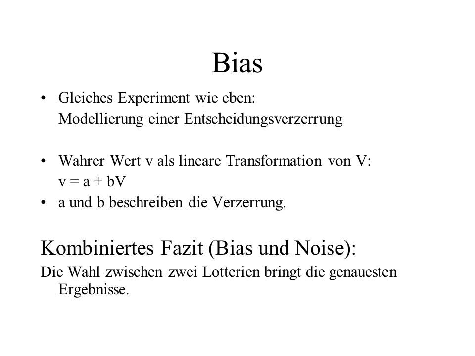 Bias Kombiniertes Fazit (Bias und Noise):