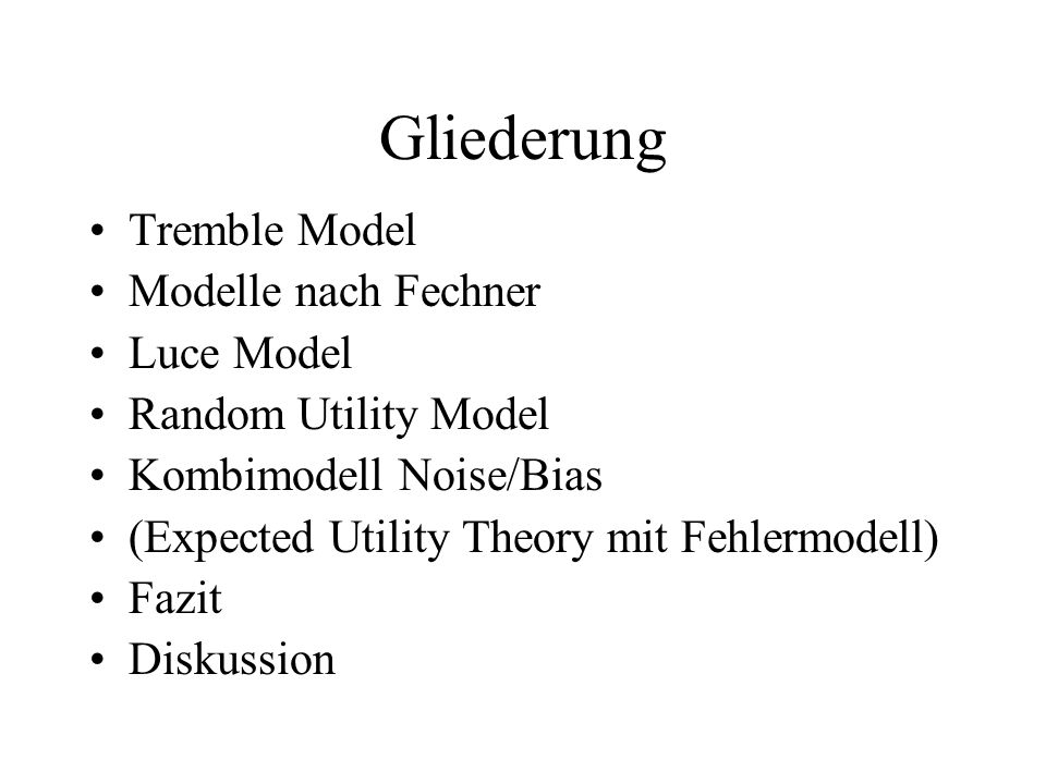 Gliederung Tremble Model Modelle nach Fechner Luce Model