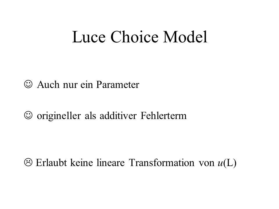 Luce Choice Model Auch nur ein Parameter