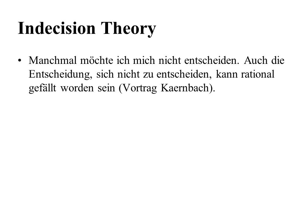 Indecision Theory