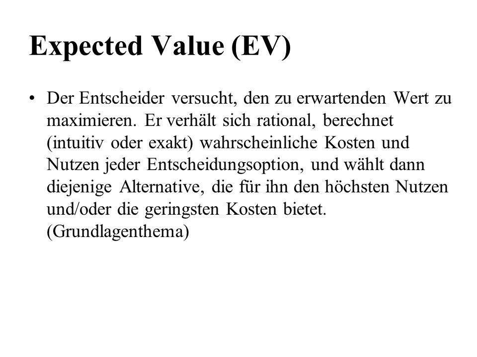 Expected Value (EV)