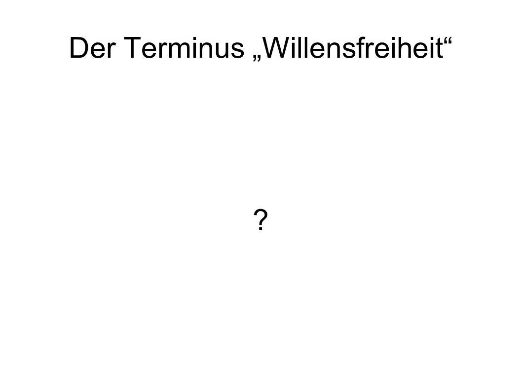 """Der Terminus """"Willensfreiheit"""