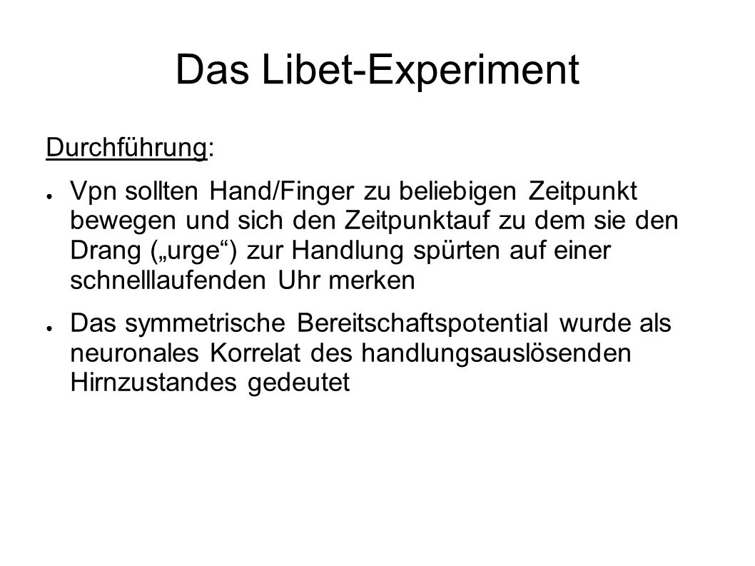 Das Libet-Experiment Durchführung: